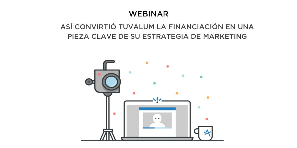 Webinar con Tuvalum: así se convirtió la financiación en un pilar clave de su estrategia de marketing